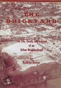 The Brickyard: The Life, Death, And Legend Of An Urban Neighborhood