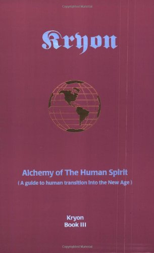 Alchemy of the Human Spirit: A Guide to Human Transition into the New Age