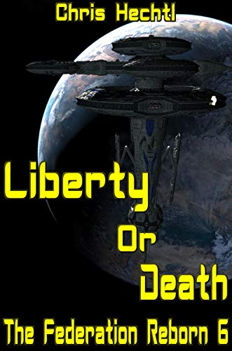 (Liberty or Death (The Federation Reborn Book 6))