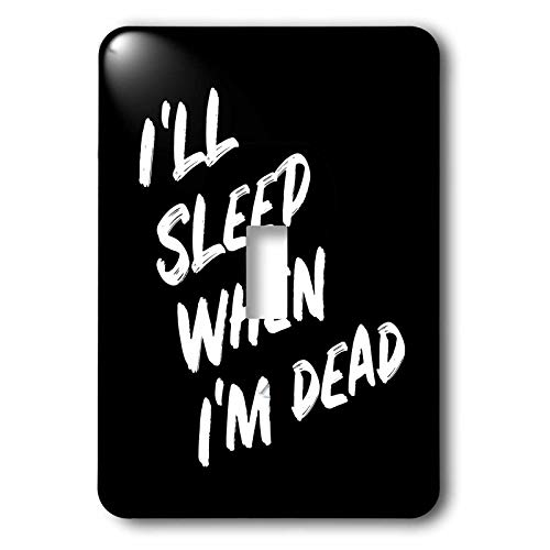 3dRose Stamp City - typography - Ill sleep when Im dead. Bold white lettering on black background. - single toggle switch (lsp_323381_1)