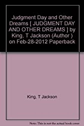 Judgment Day and Other Dreams King, T Jackson ( Author ) Feb-28-2012 Paperback