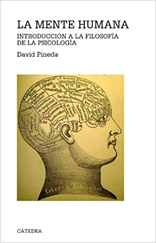 La mente humana: Introducción a la filosofía de la psicología Teorema. Serie Mayor: Amazon.es: David Pineda Oliva: Libros