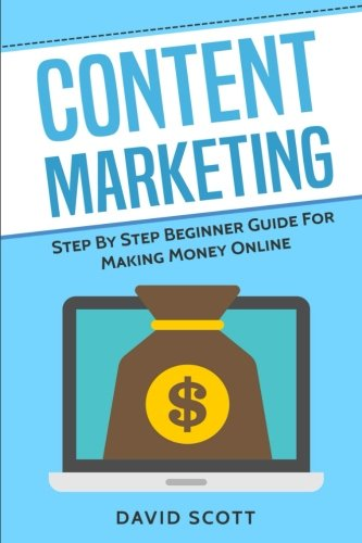 41v0gg67SdL - Content Marketing: Step By Step Beginner Guide For Making Money Online