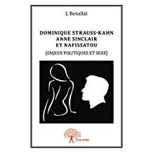 Dominique Strauss-Kahn, Anne Sinclair et Nafissatou (Collection Classique) (French Edition)