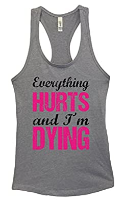 "Funny Threadz Women's Junior Running Tank Top ""Everything Hurts and I'm Dying"" Girls Shirt"