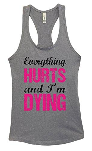 Funny Threadz Womens Junior Running Tank Top Everything Hurts and Im Dying Girls Shirt