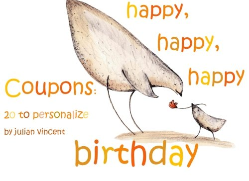 (Happy, Happy, Happy Birthday Coupons: Birthday Gift Coupons: Colorful, Birthday Gift Coupons to Personalize with Watercolor Animals Sharing the)