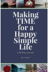 Making TIME for a Happy Simple Life: a 30 day journal Paperback