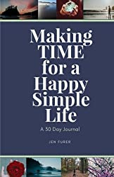 Making TIME for a Happy Simple Life: a 30 day journal