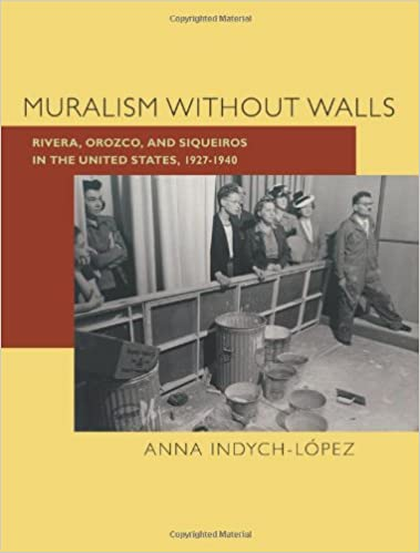Muralism without Walls: Rivera 1927–1940 and Siqueiros in the United States Orozco