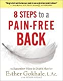 Esther Gokhale: 8 Steps to a Pain-Free Back : Natural Posture Solutions for Pain in the Back, Neck, Shoulder, Hip, Knee, and Foot (Paperback); 2008 Edition