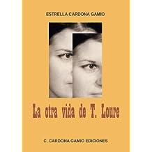 La otra vida de T. Loure (Spanish Edition)