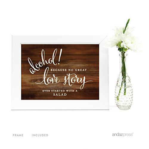 Andaz Press Wedding Framed Party Signs, Rustic Wood Print, 5x7-inch, Alcohol, Because No Great Love Story Ever Started with a Salad, 1-Pack, Includes Frame ()