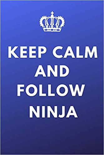 Amazon.com: Keep Calm And Follow Ninja: Tyler Belvins Fan ...