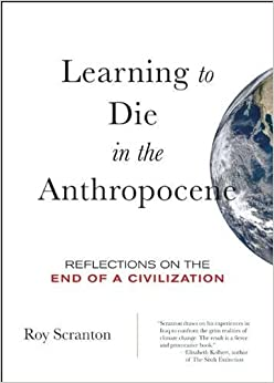 Descargar El Torrent Learning To Die In The Anthropocene: Reflections On The End Of A Civilization Epub Gratis