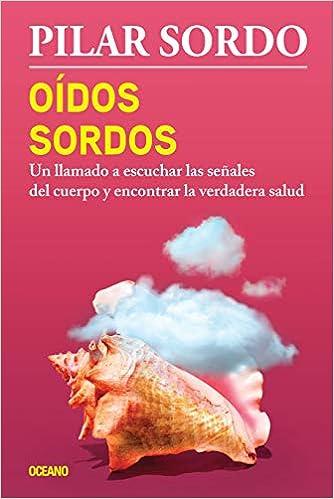Oídos sordos. Pilar Sordo
