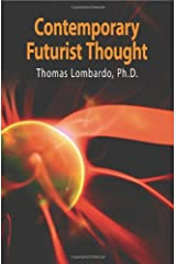 Contemporary Futurist Thought: Science Fiction, Future Studies, and Theories and Visions of the Future in the Last Century Paperback