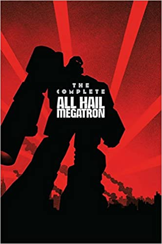 Transformers: The Complete All Hail Megatron Paperback – December 5, 2017