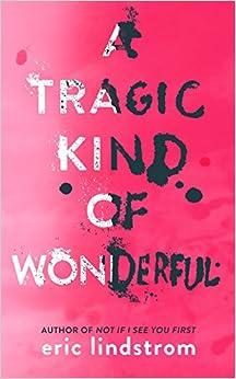 A Tragic Kind Of Wonderful por Eric Lindstrom Gratis