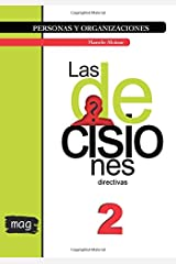Las decisiones directivas: Blanco y negro (Personas y Organizaciones) (Volume 2) (Spanish Edition) Paperback