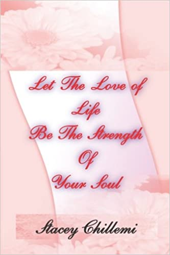 Let the Love of Life Be the Strength of your Soul