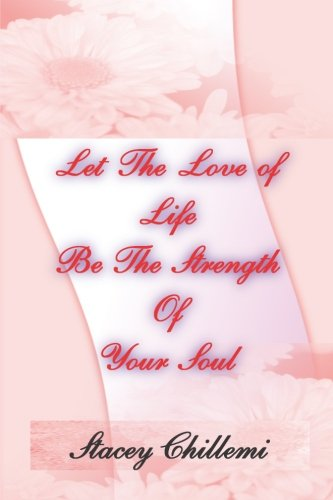 Let the Love of Life Be the Strength of your Soul PDF