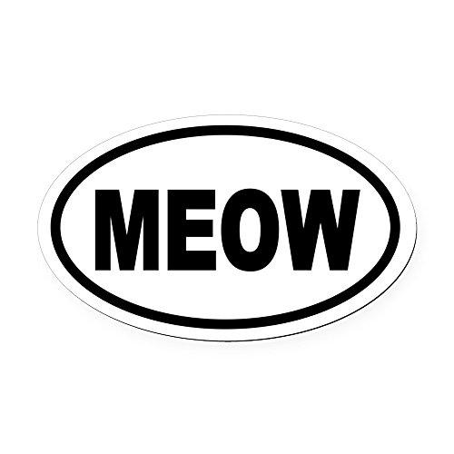 CafePress Cat Meow Oval Car Magnet, Euro Oval Magnetic Bumper Sticker