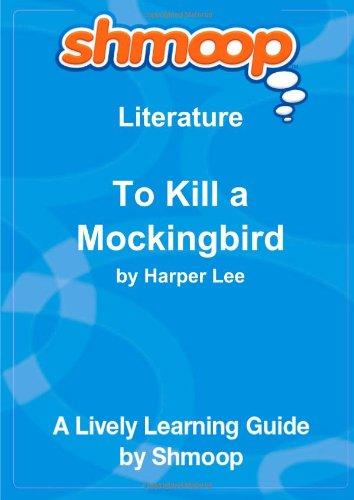 To Kill a Mockingbird: Shmoop Literature Guide