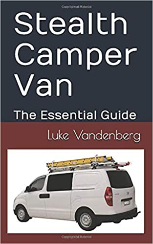 Stealth Camper Van: The Essential Guide: Amazon.es: Vandenberg, Luke: Libros en idiomas extranjeros
