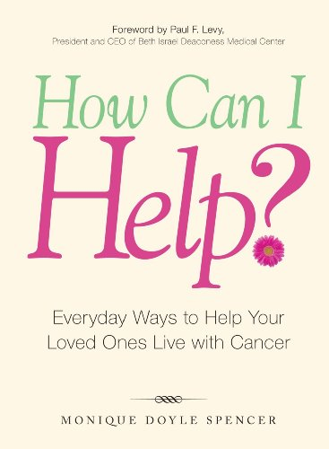 How Can I Help?: Everyday Ways to Help Your Loved Ones Live with Cancer (My Best Friend Has Cancer)