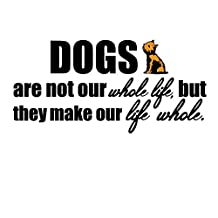 "Alonline Art - Dogs Are Not Our Whole Life Alonline Designs VINYL STICKER DECAL 70""x35"" - 178x89cm Adhesive Vinyl Decal For Living Room Artwork For Kitchen Stickers Vinyl Wall Decal For Home Decor"