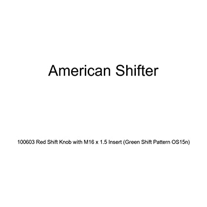 American Shifter 100603 Red Shift Knob with M16 x 1.5 Insert Green Shift Pattern OS15n