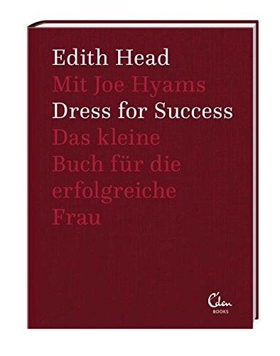 Dress for Success: Das kleine Buch für die erfolgreiche Frau Gebundenes Buch – 12. Oktober 2015 Edith Head Joe Hyams Yasemin Dincer 3959100191