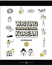 """Writing Conversational Korean: Book One: """"코를 골아요?"""" and 200 Other Writing Prompts"""