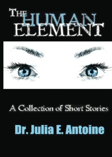 The Human Element: A Collection of Short Stories