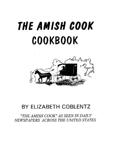 The Amish Cook CookBook: An Amish Cook Classic..... by Elizabeth Coblentz, Kevin Williams