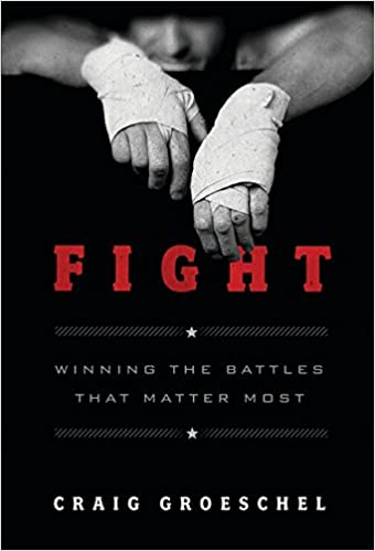 Fight: Winning the Battles That Matter Most: Amazon.es: Craig Groeschel: Libros en idiomas extranjeros