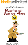 Spanish Novels: Muerte en Buenos Aires (Spanish Novels for Beginners - A1)