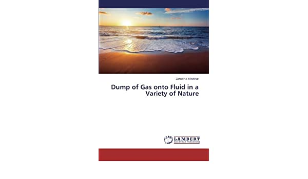 Dump of Gas onto Fluid in a Variety of Nature: Zahid H.I. ...