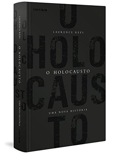 O Holocausto. Uma Nova História