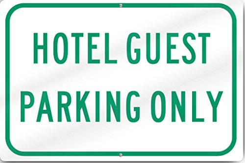 Horizontal Hotel Guest Parking Only Sign 18'' wide x 12'' tall Heavy Gauge Aluminum Reflective by SignsToYou.com