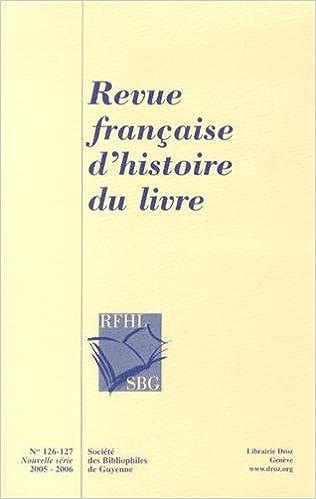 En ligne téléchargement gratuit Revue française d'histoire du livre, N° 126-127/2005-2006 : pdf ebook