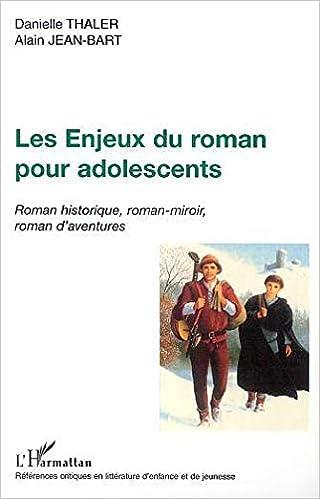 Amazon Fr Les Enjeux Du Roman Pour Adolescents Roman