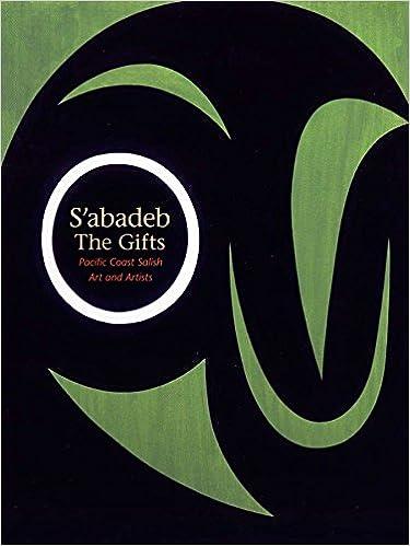 Pacific Coast Salish Art and Artists Sabadeb/—The Gifts