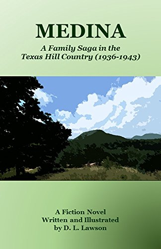 MEDINA: A Family Saga in the Texas Hill Country (1936-1943) (San Bandera Antonio)