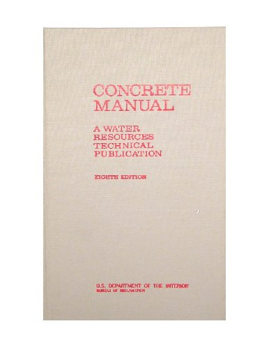 Concrete Manual : Water Resources Technical Publication : A Manual for the Control of Concrete Construction 8th Ed
