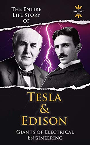 NIKOLA TESLA AND THOMAS EDISON: Two Outstanding Inventors. The Biography Collection. Biographies, Facts & Quotes