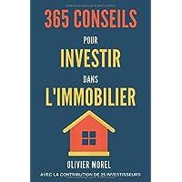 365 Conseils pour Investir dans l'immobilier: découvrez tous les secrets de l'immobilier (French Edition)