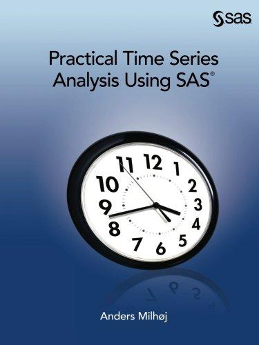 Practical Time Series Analysis Using SAS