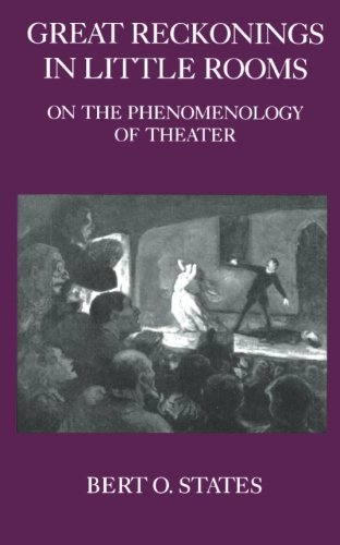 Great Reckonings in Little Rooms: On the Phenomenology of Theater